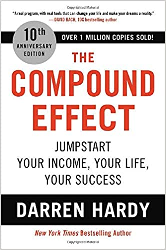 Amazon.com: The Compound Effect: Jumpstart Your Income, Your Life, Your  Success (9780306924637): Hardy, Darren: Books