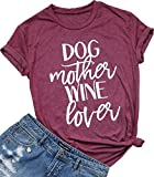Dog Mother Wine Lover Letters Print Tops Funny T-Shirt Casual Short Sleeve Blouse Size L (Burgundy)