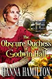 The Obscure Duchess of Godwin Hall: A Historical Regency Romance Novel
