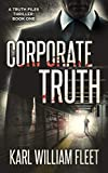 Corporate Truth (The Truth Files Book 1)