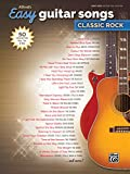 Alfred's Easy Guitar Songs -- Classic Rock: 50 Hits of the '60s, '70s & '80s
