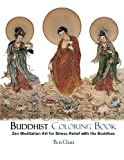 Buddhist Coloring Book: Zen Meditation Art for Stress Relief with the Buddhas (Asian Artwork Coloring Books) (Volume 1)