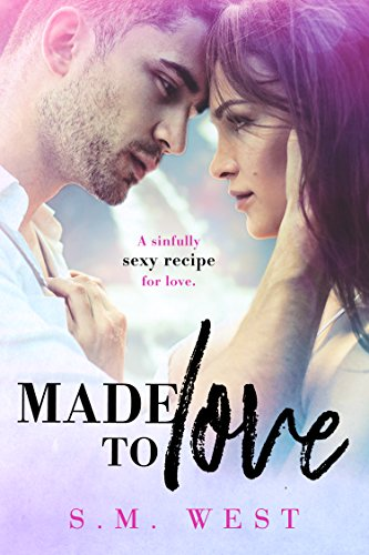 Made to Love by SM West