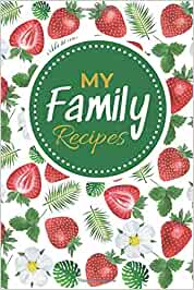 My Family Recipes: Beautiful Strawberry Blank Recipe Book