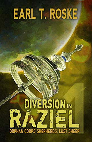 Diversion in Raziel by Earl T. Roske