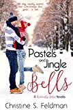 Pastels and Jingle Bells (Heavenly Bites Novella #1) (Heavenly Bites Novellas)