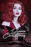 Diana Christmas (Screen Siren Noir Book 1)