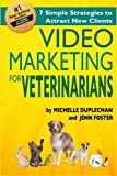 Video Marketing for Veterinarians: 7 Marketing Strategies to Attract New Clients