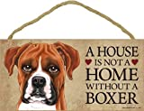 A House Is Not A Home Without A Boxer (Uncropped) - 5'x10' Wooden Sign