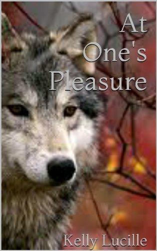 At One's Pleasure by Kelly Lucille
