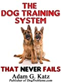 The Dog Training System That Never Fails