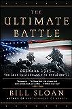 The Ultimate Battle: Okinawa 1945--The Last Epic Struggle of World War II