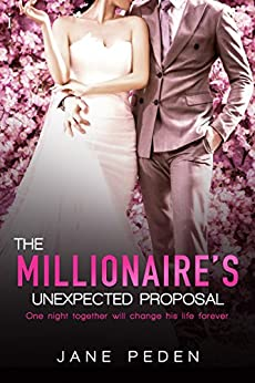 The Millionaire's Unexpected Proposal by Jane Peden