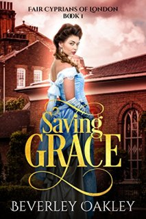 Saving Grace (Fair Cyprians of London Book 1) by [Oakley, Beverley]