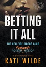 Betting It All by Kati Wilde