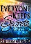 Romantic Suspense Saga EVERYONE KEEPS SECRETS: Part 1 by [Greyson, Katherine]