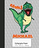 Calligraphy Paper: MICHAEL Dinosaur Rawr T-Rex Notebook (Weezag Calligraphy Paper Notebook)