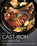 The Complete Cast-Iron Cookbook: More than 300 Delicious Recipes for Your Cast-Iron Collection