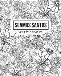 Seamos Santos: Libro Para Colorear (Spanish Edition): Carreón Allande, Sofía, Carreón Allande, Sofía: 9798640834024: Amazon.com: Books