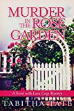 Murder in the Rose Garden: A Scent with Love Cozy Mystery (Scent with Love Cozy Mysteries Book 1)