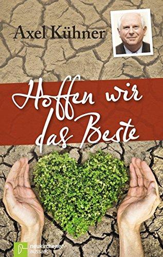 Hoffen wir das Beste: Sonderausgabe: Amazon.de: Axel Kühner: Bücher