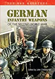 German Infantry Weapons of the Second World War: The War Machines