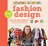 Sewing School  Fashion Design: Make Your Own Wardrobe with Mix-and-Match Projects Including Tops, Skirts &...