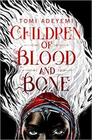Book Review - Tomi Adeyemi - Children of blood and bone