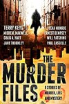 The Murder Files - 8 Stories of Murder, Lies and Mystery: (A thriller and suspense short story collection) by [Keys, Terry, Maxwell, Michael, Hart, Craig A., Thornley, Jane, Casselle, Paul, Patching, Will, Dempsey, Ernest, Monroe, Leah]