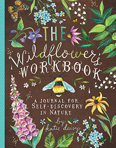 The Wildflower's Workbook: A Journal for Self-Discovery in Nature