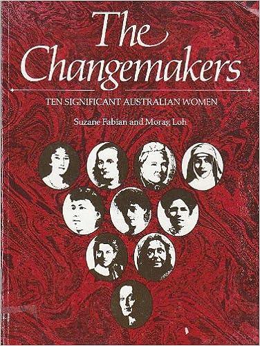 The changemakers: Ten significant Australian women: Fabian, Sue ...