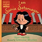 I am Sonia Sotomayor (Ordinary People Change the World)