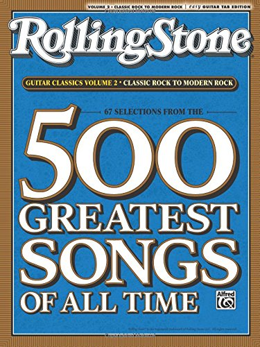 Selections from Rolling Stone Magazine's 500 Greatest Songs of All Time: Guitar Classics Volume 2: Classic Rock to Modern Rock (Easy Guitar TAB) (Rolling Stones Classic Guitar)