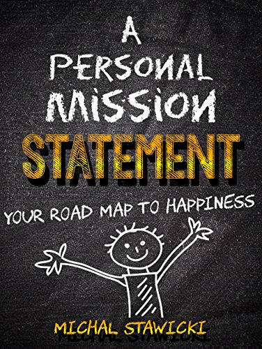 A Personal Mission Statement: Your Road Map to Happiness by [Stawicki, Michal]
