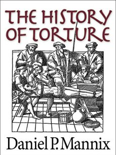 The History of Torture by [Mannix, Daniel P]