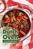 Dutch Oven Cookbook: The Best One Pot Recipes for your Home!