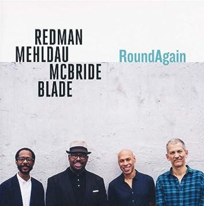Joshua Redman, Brad Mehldau, Christian McBride & Brian Blade - RoundAgain -  Amazon.com Music