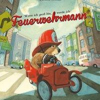 Wenn ich groß bin, werde ich Feuerwehrmann / Quentin Greban