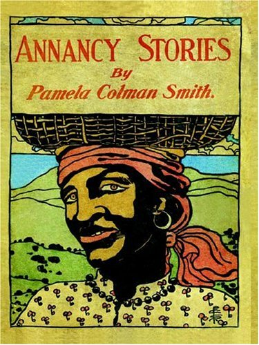 Annancy Stories by Pamela Colman Smith