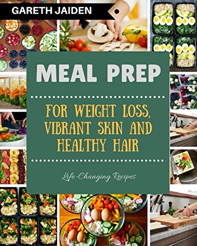 Meal Prep: The Beginner's Guide to Healthy Meal Prep and Clean Eating with Easy to Cook Recipes for a Perfect Body