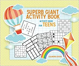 Superb Giant Activity Book Activity Book For Teens Puzzle Book 13 Year Old Volume 1 Paperback January 7 2018