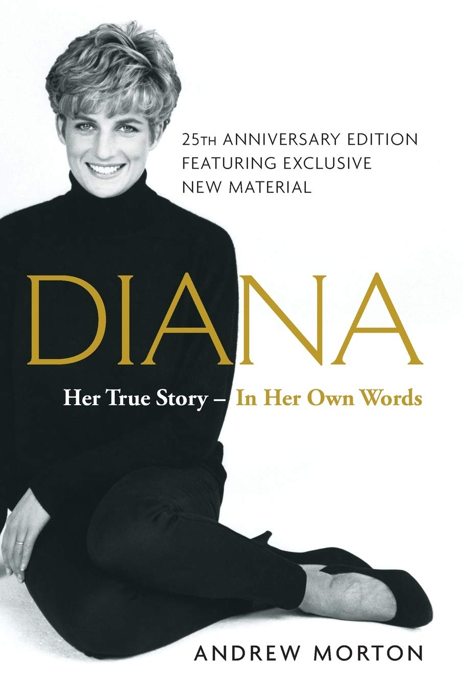 Diana: Her True Story--in Her Own Words: Morton, Andrew: 9781501169731:  Amazon.com: Books