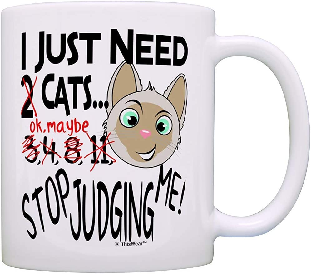 Cat Mug I Just Need Cats Stop Judging Me Cat Themed Gift Cat Gifts For Women Cat Gifts For Men Pet Lover Gift Coffee Mug Amazon Co Uk Kitchen Home