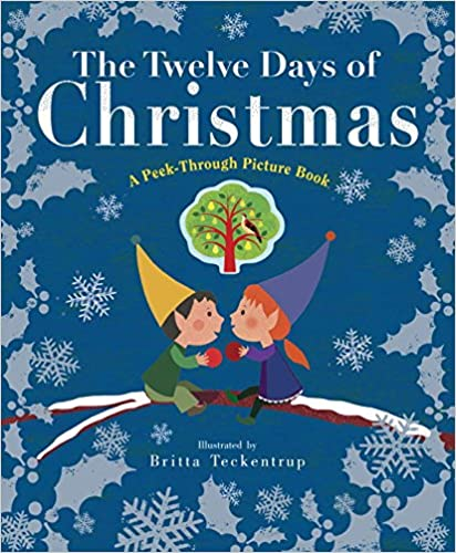 The 12 Days Of Christmas: A Peek Through Picture Book