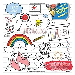 Easy Coloring Book Business Coffee Love Unicorn Cake Elephant Panda Kitty Fairy Tales Bird Peacock Castle Positive Flowers Football Wolf Coffee Love Unicorn And Others Doodle George Elliana 9781077611825 Amazon Com Books