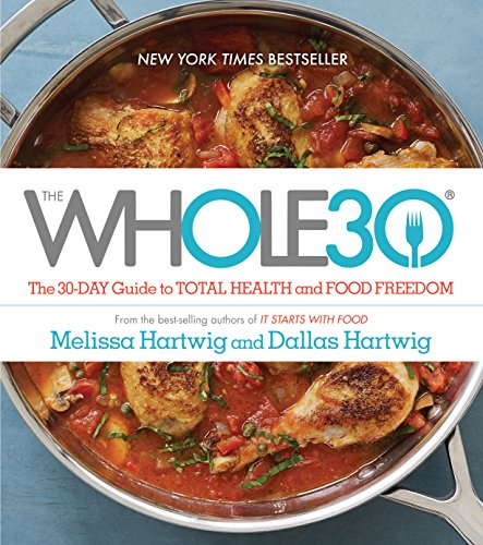 The Whole30: The 30-Day Guide to Total...