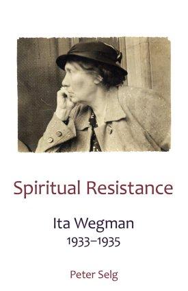 Spiritual Resistance: Ita Wegman, 1933-1935: Peter Selg, Matthew Barton:  9781621480655: Amazon.com: Books