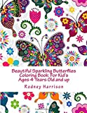 Beautiful Sparkling Butterflies Coloring Book: For Kid's Ages 4 Years Old and up