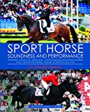 Product review for Sport Horse Soundness and Performance: Training advice for dressage, show jumping and event horses from champion riders, equine scientists and vets
