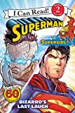 Superman Classic: Bizarro's Last Laugh (I Can Read Level 2)